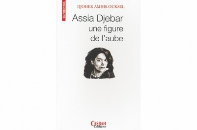 """Elle évoque dans son livre le palmarès prestigieux de l'écrivaine: """"Assia Djebar, une figure de l'aube"""", de Djoher Amhis-Ouksel"""