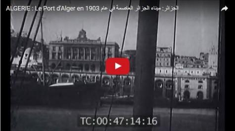 Vidéo: le port d'Alger en 1903