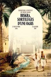 Clôture de l'exposition Biskra, sortilèges d'une oasis