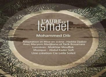«L'aube Ismaël» adaptée de l'œuvre de Mohammed Dib présentée à Alger.