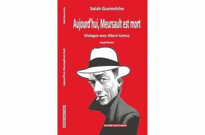 Dialogue entre un camusien délicat et le philosophe français : « Aujourd'hui, Meursault est mort »