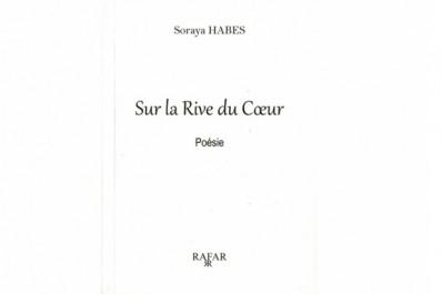 Sortie de «sur la rive du coeur» de Soraya Habes: Un recueil de poésie dédié à l'amour