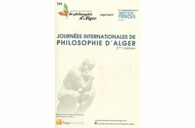 2eme journées internationales de philosophie d'Alger:  Une tribune pour le questionnement et la réflexion