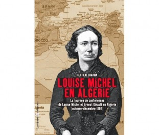 Le coup de bill'art du Soir: Louise Michel, l'anarchiste, en Algérie