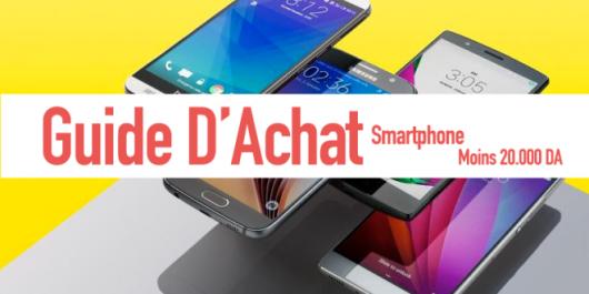 Quel smartphone s'offrir à moins de 20.000 DA ?