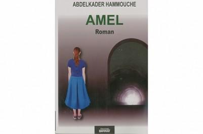 """Abdelkader hammouche signe son quatrième roman: """"Amel"""" ou l'honneur perdu d'une jeune fille"""