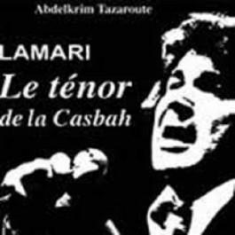 Lamari, le ténor de la Casbah, d'Abdelkrim Tazaroute: Hommage à un grand chanteur