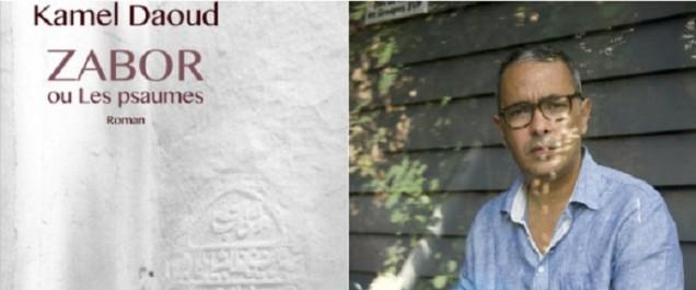 Dernier roman de Kamel Daoud, Zabor ou psaumes, l'hymne aux croyances de l'écrivain