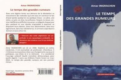 Roman Littérature / «Le Temps des Grandes rumeurs» de Amar Ingrachen : «Ecrire pour dissiper le brouillard»